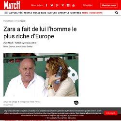 Zara a fait de lui l'homme le plus riche d'Europe