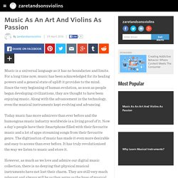 Music As An Art And Violins As Passion