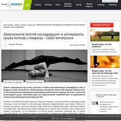 Zastosowanie technik rozciągających w zmniejszaniu ryzyka kontuzji u biegaczy - część teoretyczna