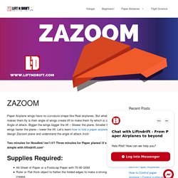 Learn how to make a Zazoom Paper Airplane design from Liftndrift.com!