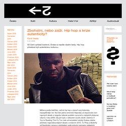 Zbohatni, nebo zalži. Hip hop akrize autenticity?