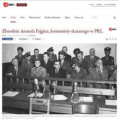 Zbrodnie Anatola Fejgina, komunisty skazanego w PRL