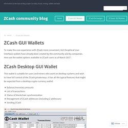 ZCash GUI Wallets – ZCash community blog