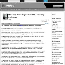 Three Holy Wars: Progressive's 100 Anniversary Conference by Howard Zinn | ZSpace