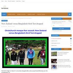 New Zealand versus Bangladesh third Test dropped