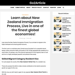 Learn about New Zealand Immigration Process, Live in one of the finest global economies!
