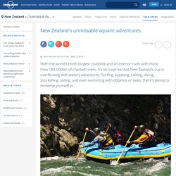 New Zealand's unmissable aquatic adventures