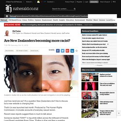 Are New Zealanders becoming more racist?