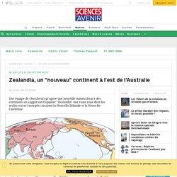 """Zealandia, un """"nouveau"""" continent à l'est de l'Australie - Sciencesetavenir.fr"""