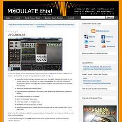 Modulate This! - A Blog for Electronic Music Artists: U-He Zebra 2.5