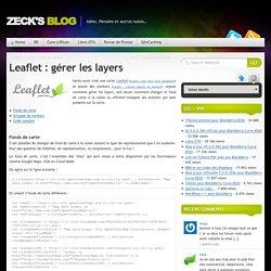 Zeck's Blog » Leaflet : gérer les layers