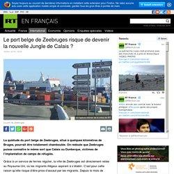 Le port belge de Zeebruges risque-t-il de devenir la nouvelle Jungle de Calais ?