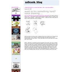 zefrank.com: vuole provare qualcosa di duro? disegno voce ....