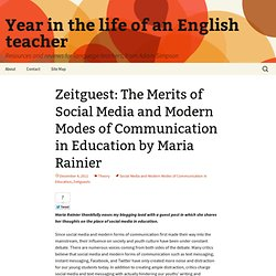 Zeitguest: The Merits of Social Media and Modern Modes of Communication in Education by Maria Rainier
