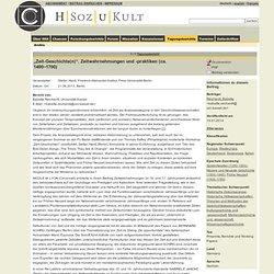 """""""Zeit-Geschichte(n)"""". Zeitwahrnehmungen und -praktiken (ca. 1400–1700)"""