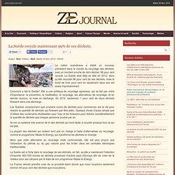 ZEjournal.mobi - La Suède recycle maintenant 99% de ses déchets.