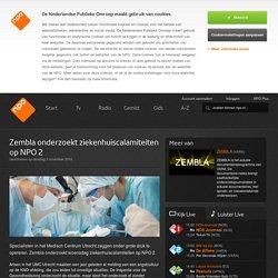 Zembla onderzoekt ziekenhuiscalamiteiten op NPO 2 - npo.nl