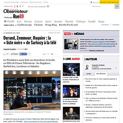 """Durand, Zemmour, Ruquier : la """"liste noire"""" de Sarkozy à la télé"""