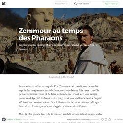 Zemmour au temps des Pharaons