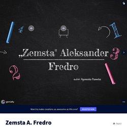 Zemsta A. Fredro by Agnieszka on Genially
