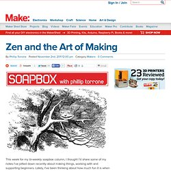Zen and the Art of Making