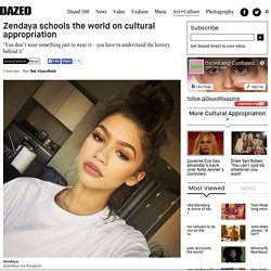 Zendaya schools the world on cultural appropriation
