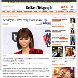 Zendaya: 'I love drug store make-up'