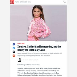 Zendaya, 'Spider-Man Homecoming,' and the Beauty of A Black Mary Jane