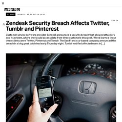 Zendesk Security Breach Affects Twitter, Tumblr and Pinterest | Threat Level