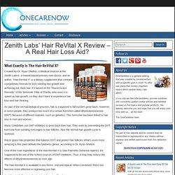 Zenith Labs' Hair Revital X Review - A Real Hair Loss Aid?