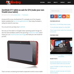 Zenithink C71 tablet on sale for $76 (make your own Vivaldi Linux tablet)