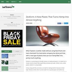 Zeoform: Un nouveau plastique qui transforme chanvre Dans presque n'importe quoi - Science Feuille