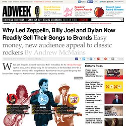 Why Led Zeppelin, Billy Joel and Dylan Now Readily Sell Their Songs to Brands