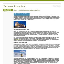 Have a Ski Holiday using Zermatt Bus