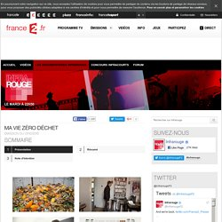 Ma vie zéro déchet - 01/12/2015 - News et vidéos en replay