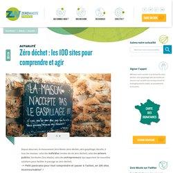 Zéro déchet : les 100 sites pour comprendre et agir