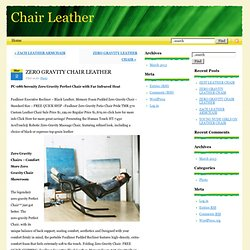 ZERO GRAVITY CHAIR LEATHER - Chair Leather