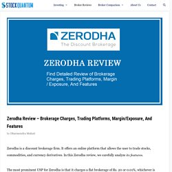 Zerodha Review - 2020 Brokerage Charges, Margin, Demat Account