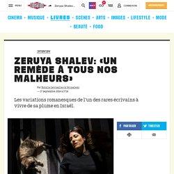 Zeruya Shalev: «Un remède àtous nos malheurs»