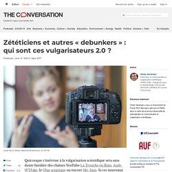 Zététiciens etautres «debunkers»: qui sont cesvulgarisateurs2.0?
