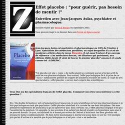 Du placebo au lobepac, un entretien avec Jean-Jacques Aulas