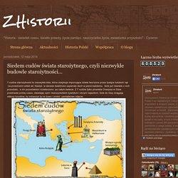 ZHistorii: Siedem cudów świata starożytnego, czyli niezwykłe budowle starożytności...