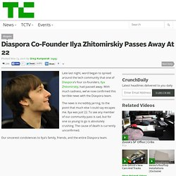 Diaspora Co-Founder Ilya Zhitomirskiy Passes Away At 22