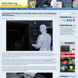 Zhuhai CTC plans to move 500 units a year of its Riverbase 500 3D printer