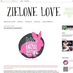 Zielone Love: Nie testowane na zwierzętach