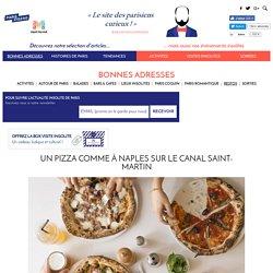 Un pizza comme à Naples sur le canal Saint-Martin