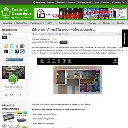 ZiHome V1 est là pour votre Zibase ...