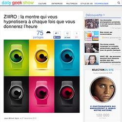 ZIIIRO : la montre qui vous hypnotisera à chaque fois que vous donnerez l'heure