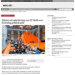 Zijlstra wil opheldering van TU Delft over besteding publiek geld