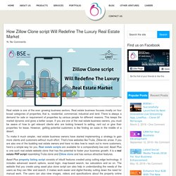 How Zillow Clone script Will Redefine The Luxury Real Estate Market